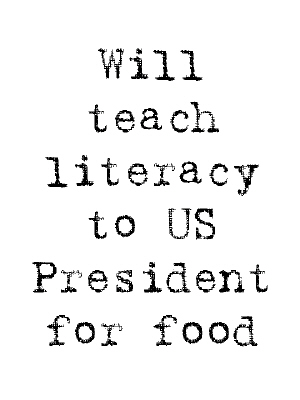 Will Teach Literacy To US Presdient For Food